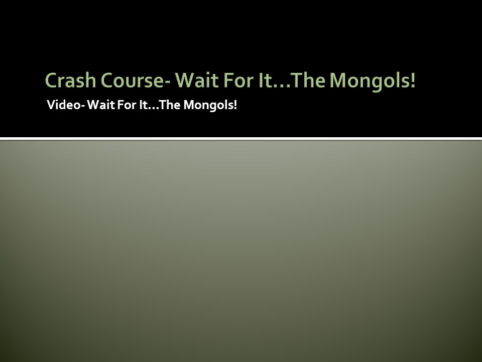 Crash Course- Wait For It...The Mongols!