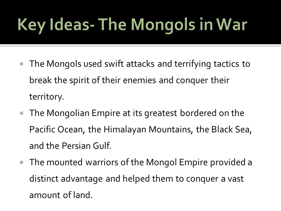 Key Ideas- The Mongols in War