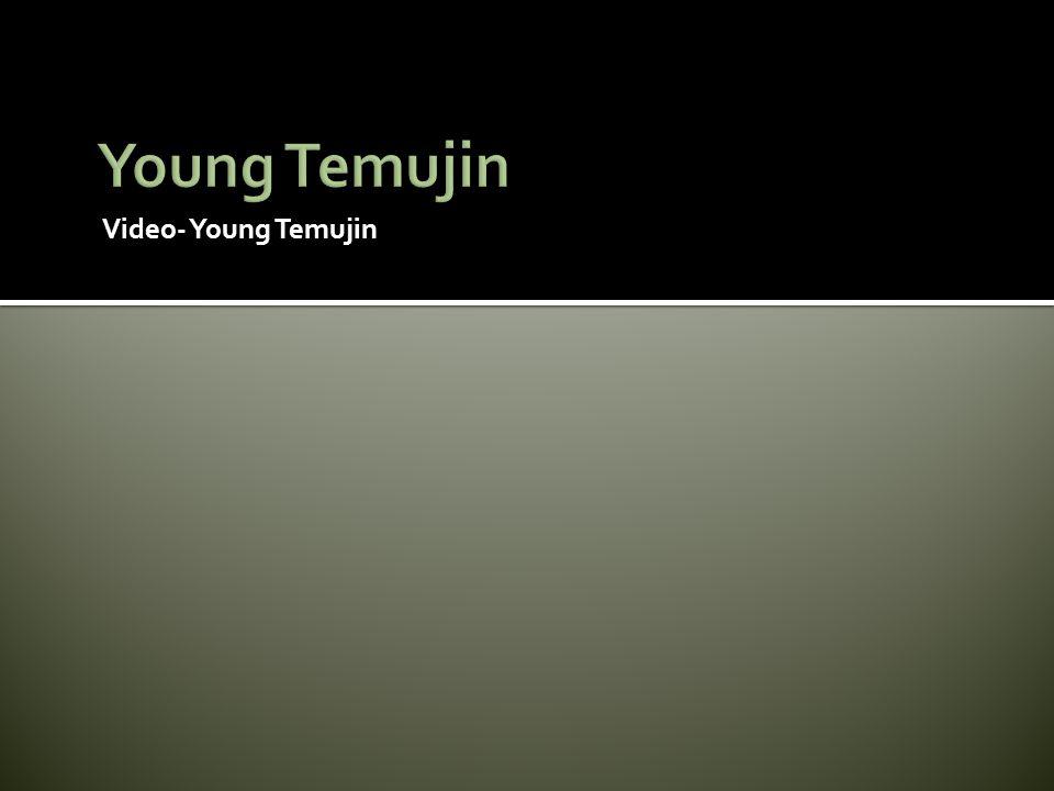 Young Temujin Video- Young Temujin