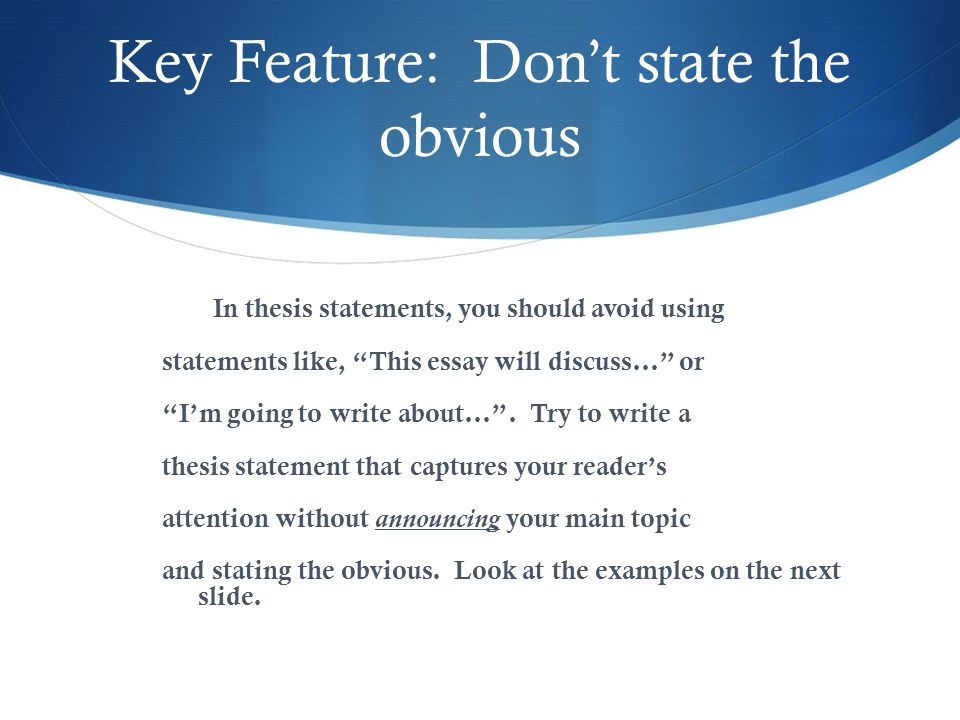 Key Feature: Don't state the obvious
