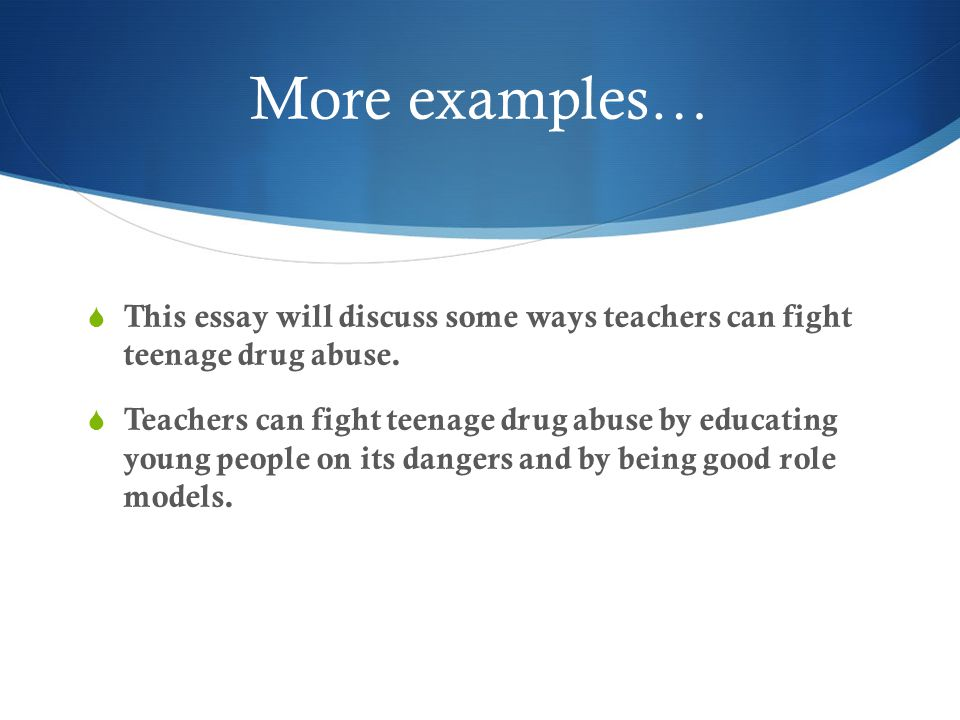 the roadmap for your essay ppt video online  this essay will discuss some ways teachers can fight teenage drug abuse