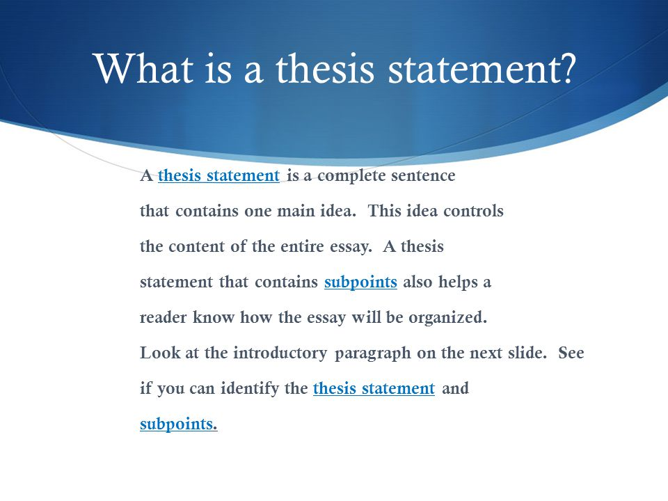 the thesis statement a roadmap for your essay Thesis statements: questions and answers if the assignment sheet asks you to write an argumentative essay, then a thesis statement everything in your essay.