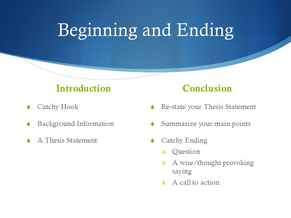 Beginning and Ending Introduction Conclusion Catchy Hook
