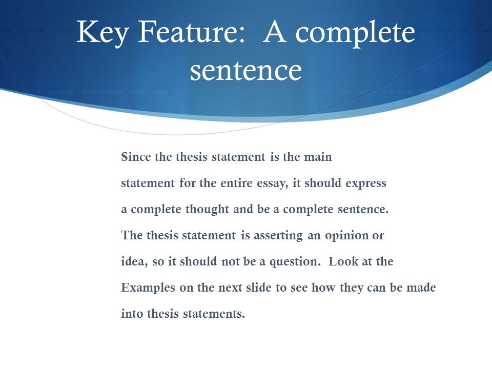 Key Feature: A complete sentence