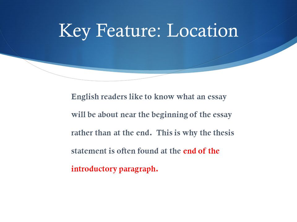 Key Feature: Location English readers like to know what an essay