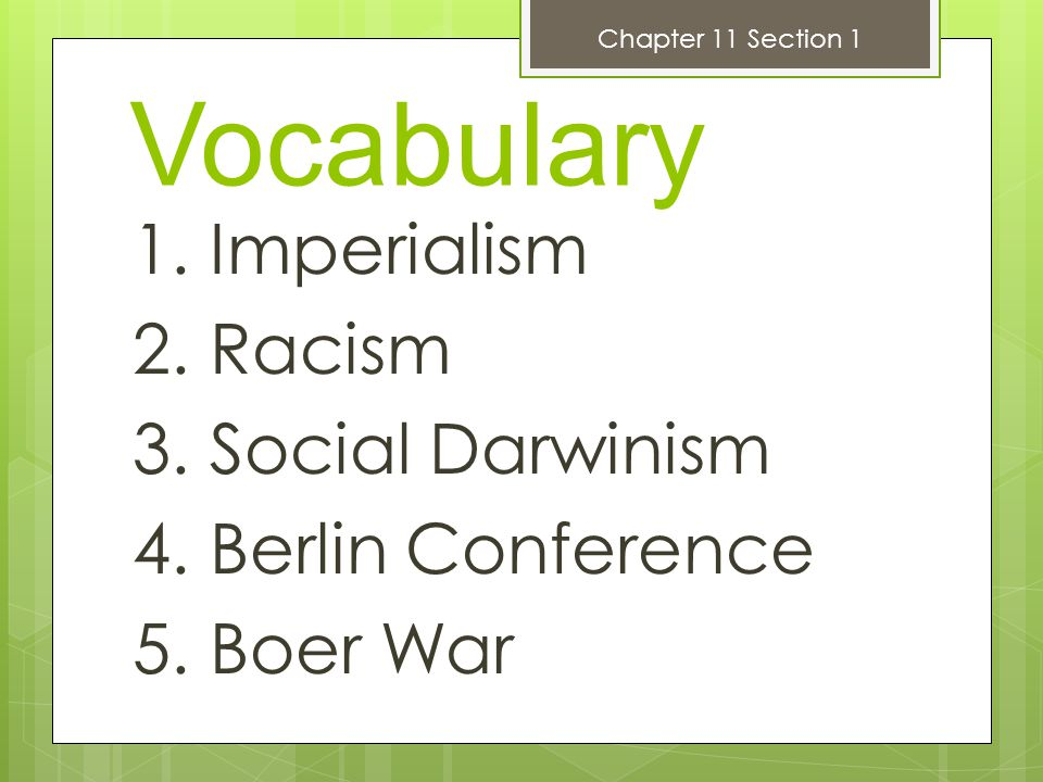 Chapter 11 Section 1 Vocabulary. 1. Imperialism 2.