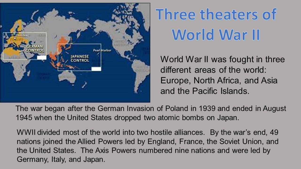 Three theaters of World War II