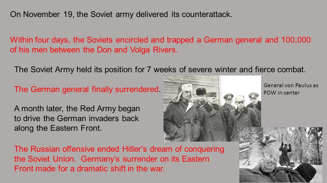 On November 19, the Soviet army delivered its counterattack.