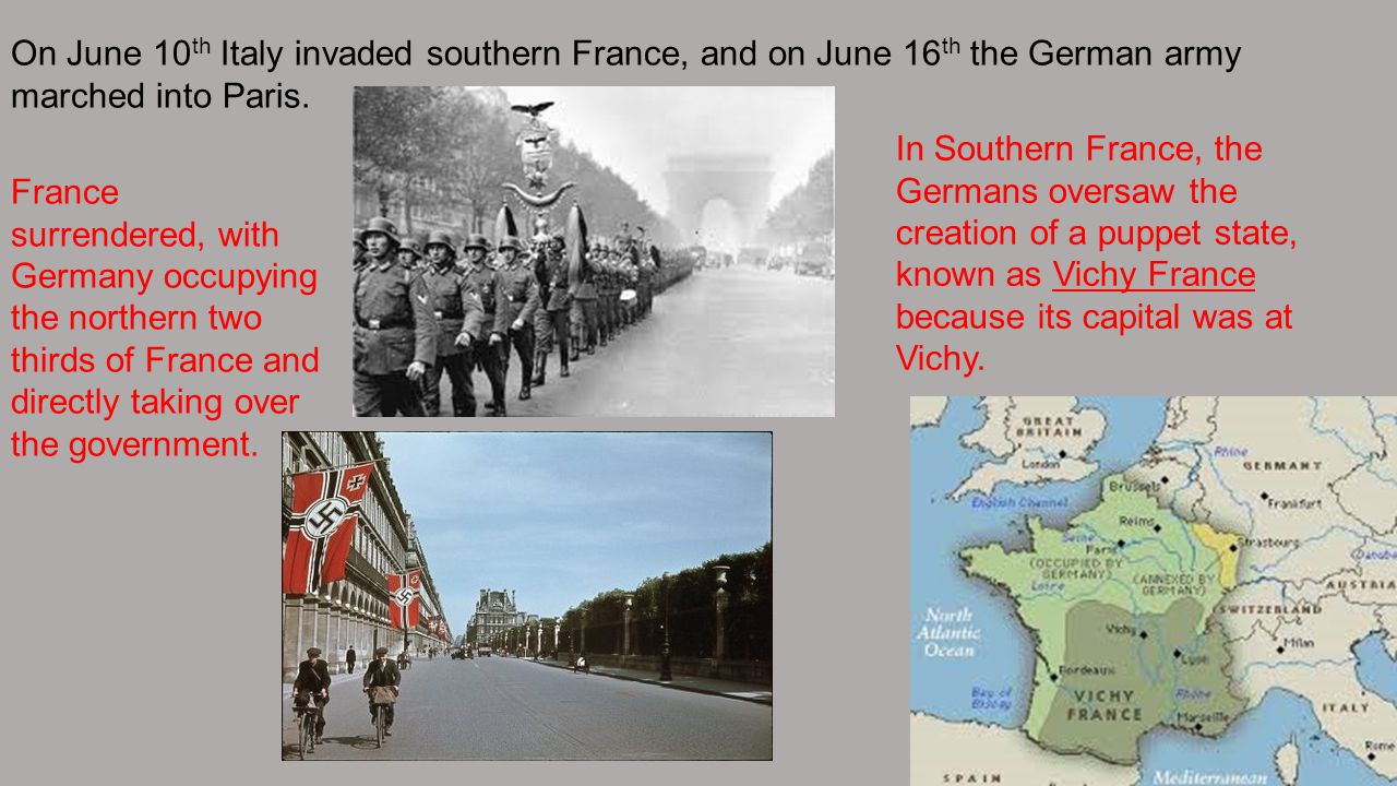 On June 10th Italy invaded southern France, and on June 16th the German army marched into Paris.