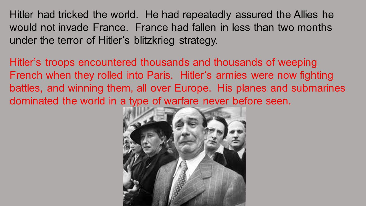 Hitler had tricked the world
