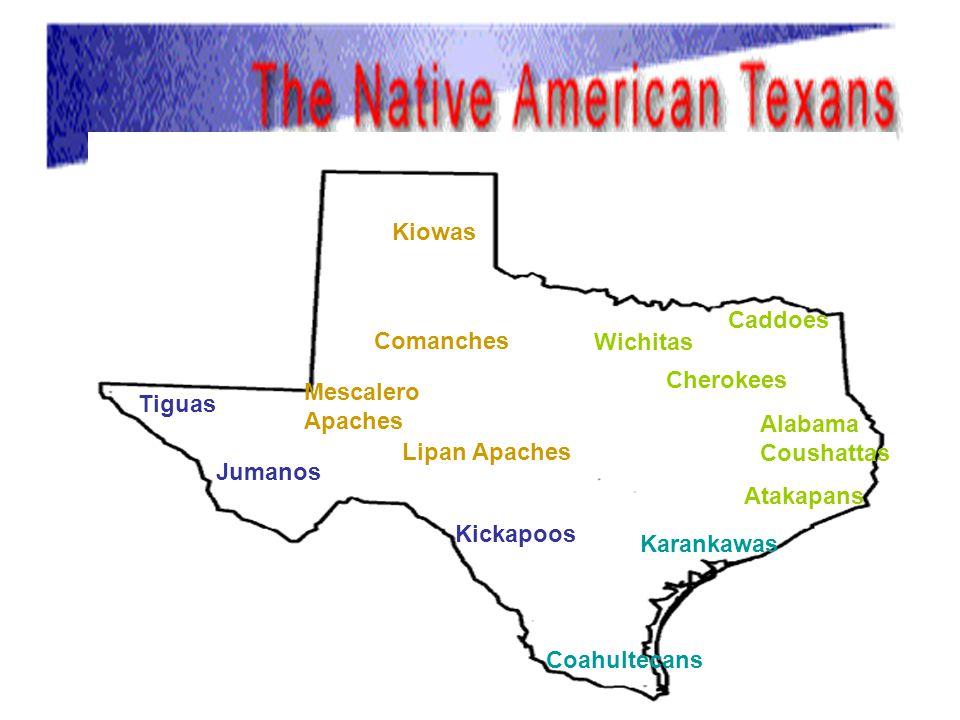 Coahultecans Karankawas. Atakapans. Alabama. Coushattas. Caddoes. Wichitas. Cherokees. Lipan Apaches.