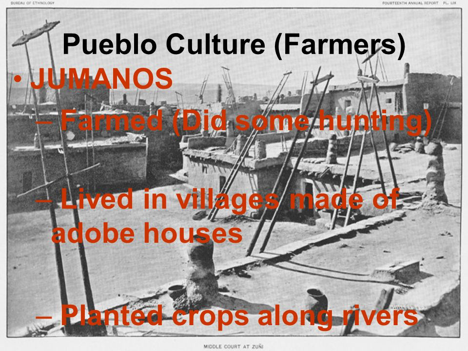 Pueblo Culture (Farmers)