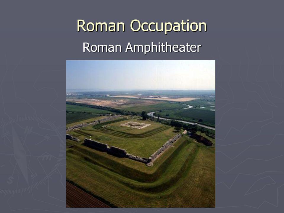 Roman Occupation Roman Amphitheater