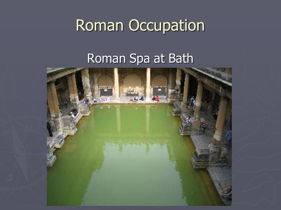 Roman Occupation Roman Spa at Bath