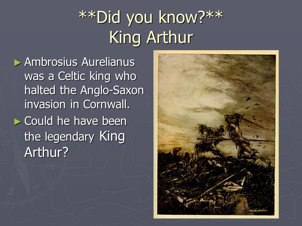 **Did you know ** King Arthur