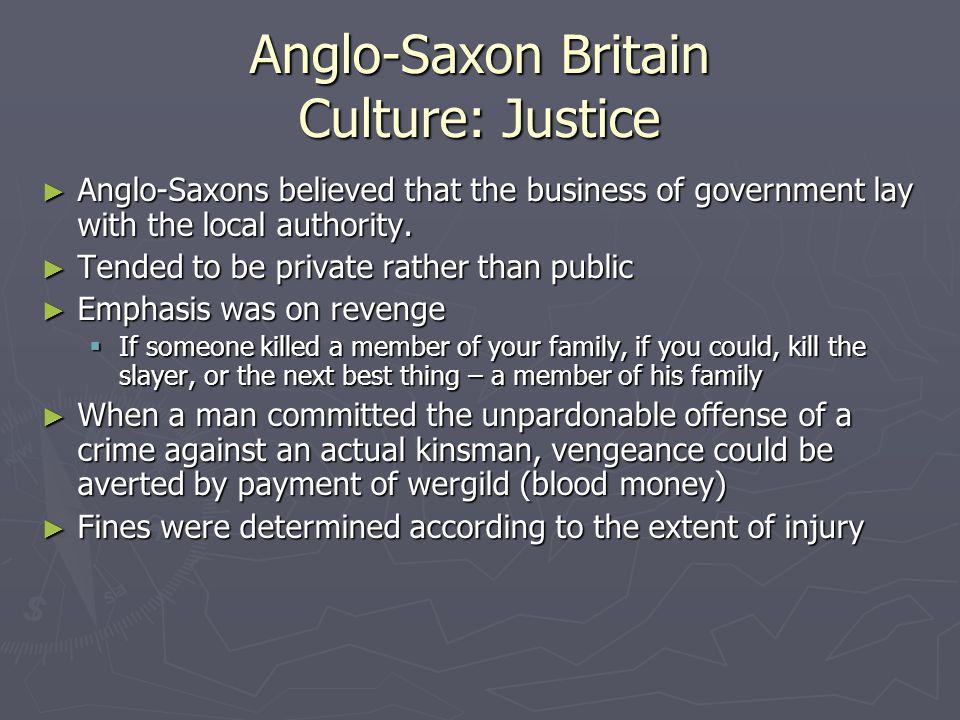 Anglo-Saxon Britain Culture: Justice