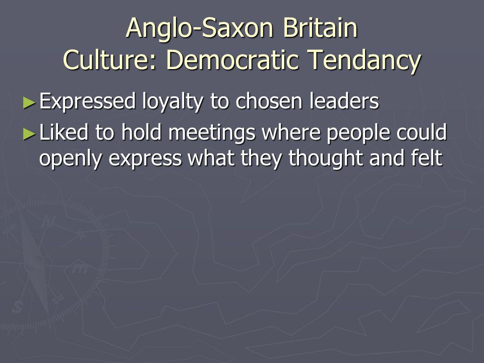 Anglo-Saxon Britain Culture: Democratic Tendancy