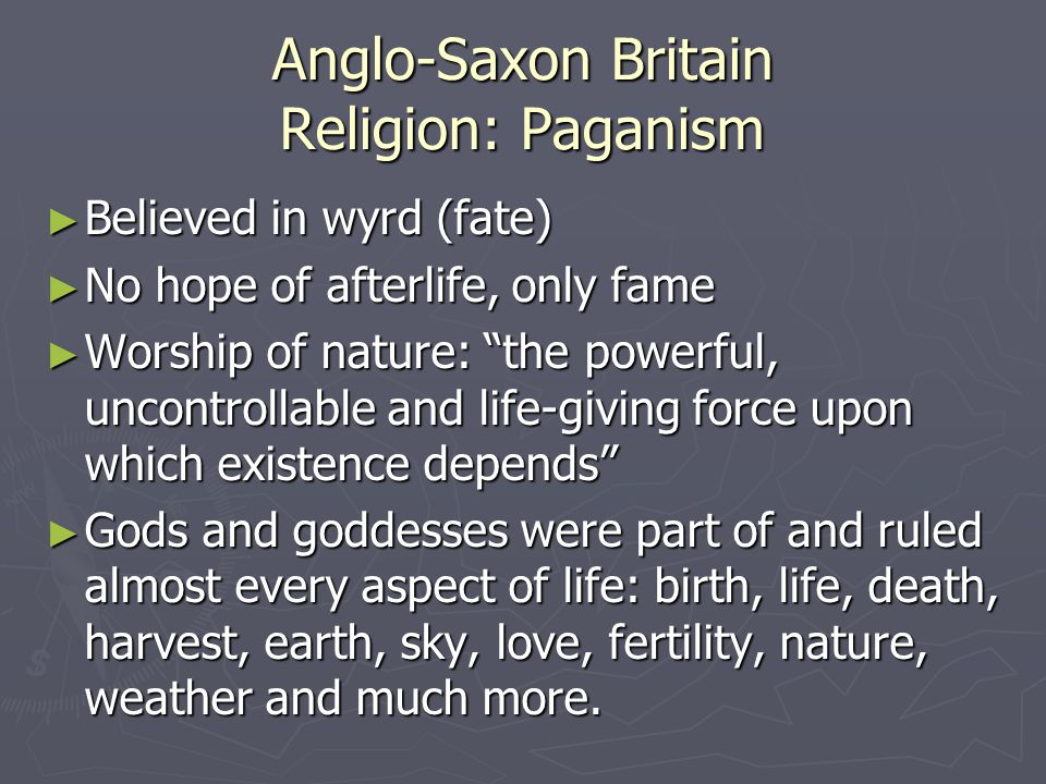 Anglo-Saxon Britain Religion: Paganism