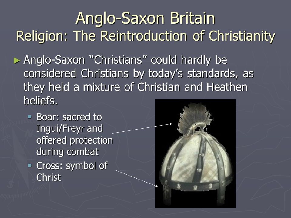 Anglo-Saxon Britain Religion: The Reintroduction of Christianity
