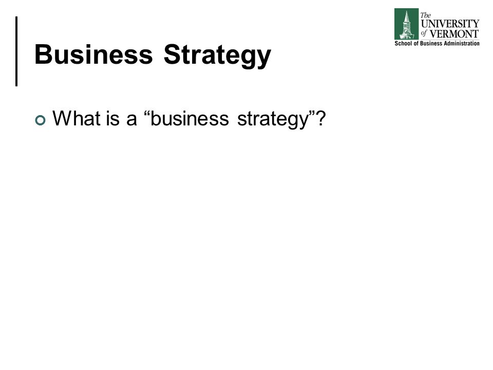 Business Strategy What is a business strategy