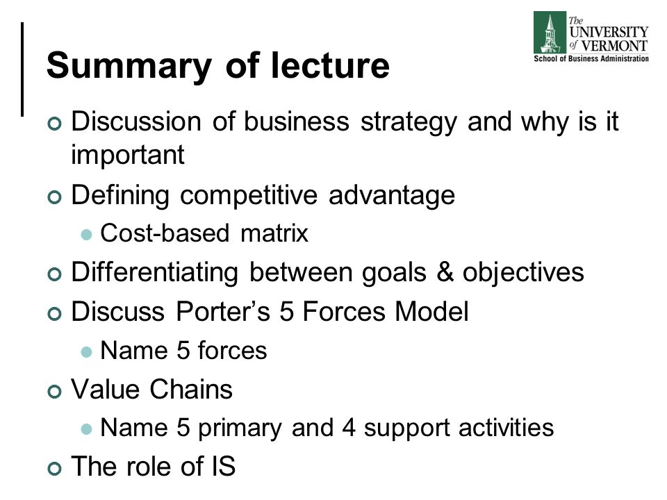 Summary of lecture Discussion of business strategy and why is it important. Defining competitive advantage.