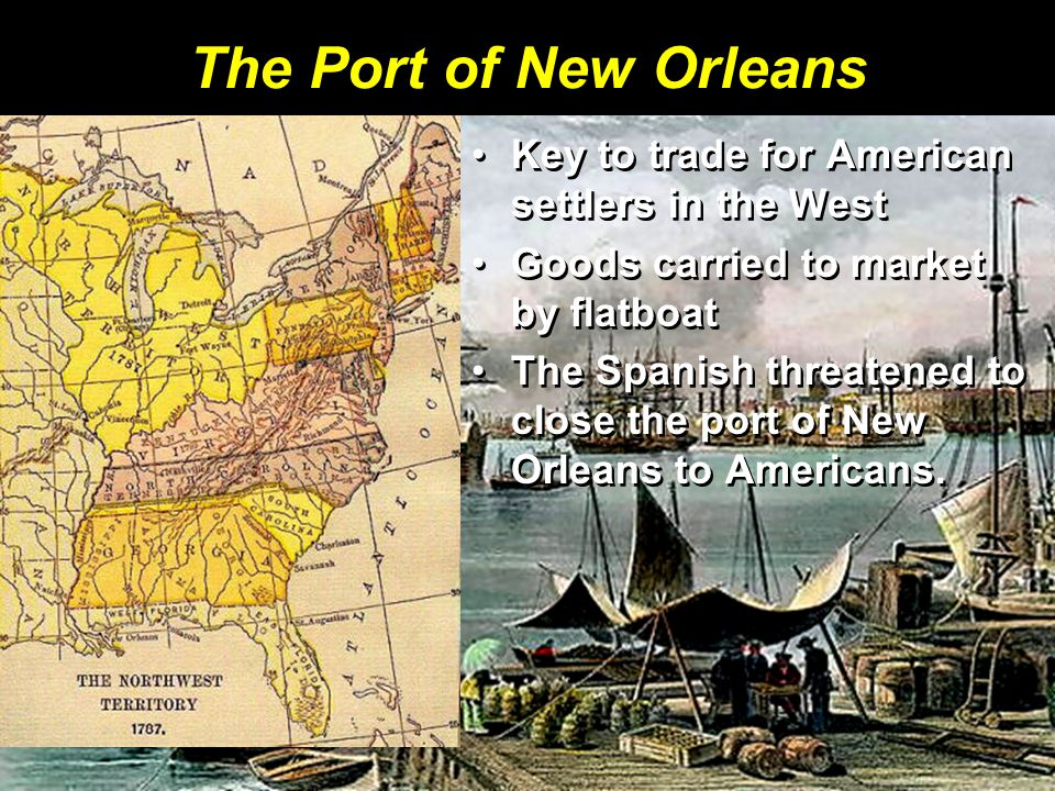 The Port of New Orleans Key to trade for American settlers in the West