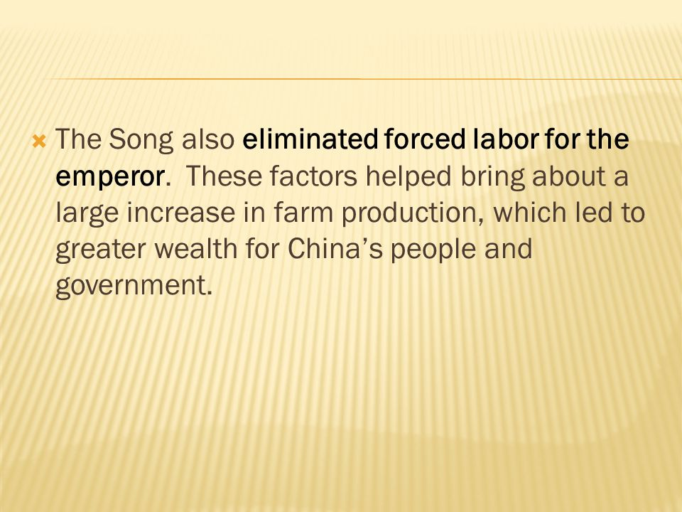 The Song also eliminated forced labor for the emperor