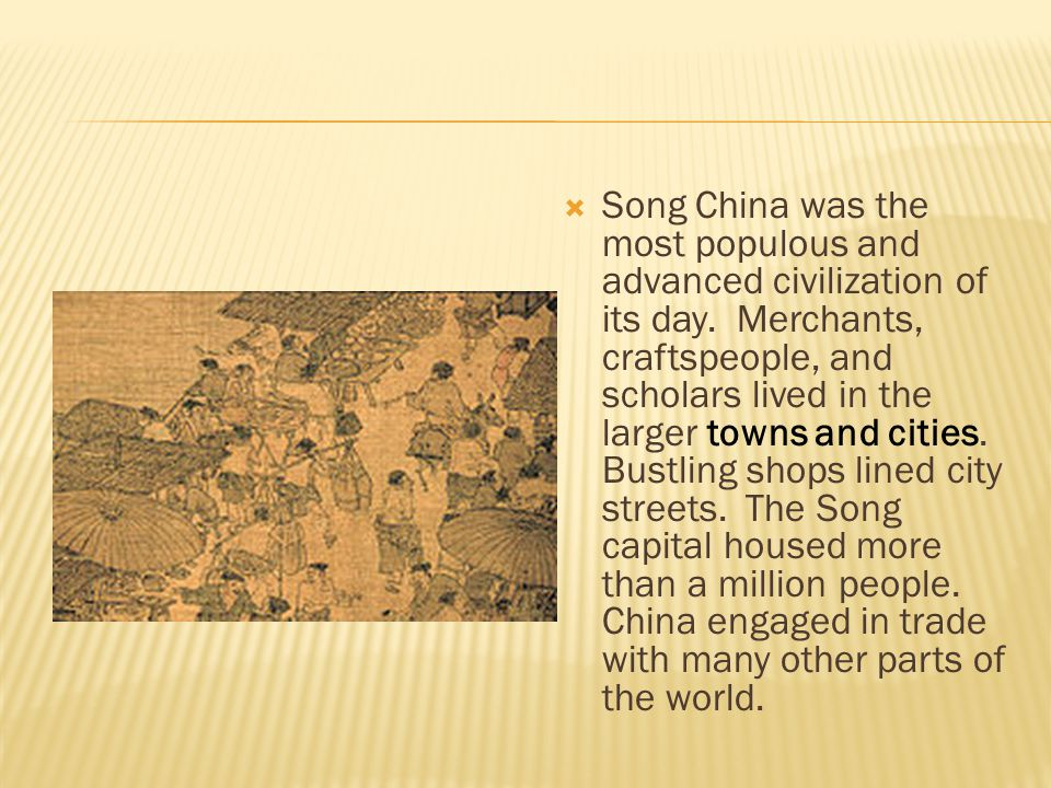 Song China was the most populous and advanced civilization of its day