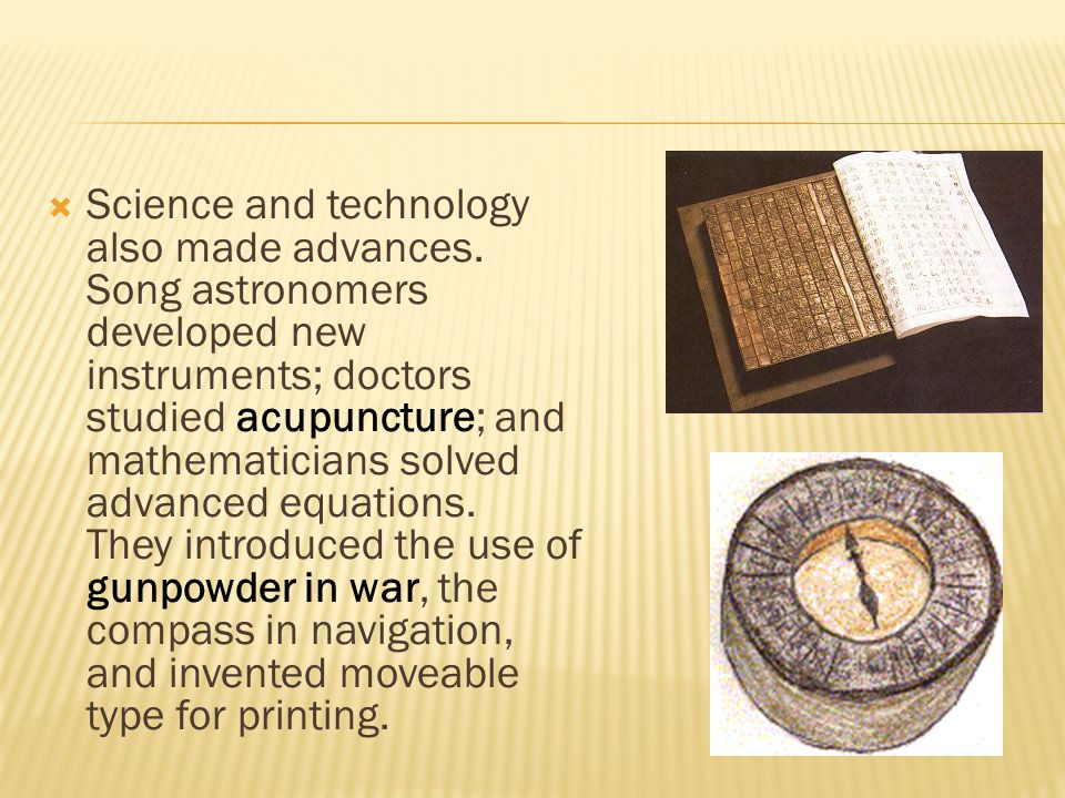 Science and technology also made advances