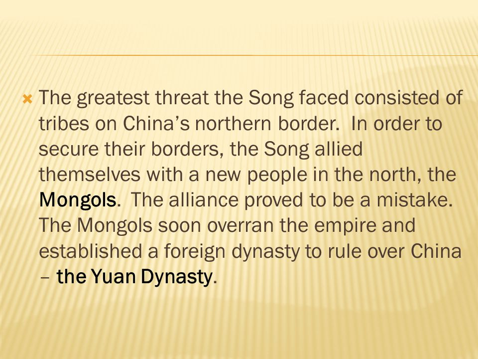 The greatest threat the Song faced consisted of tribes on China's northern border.