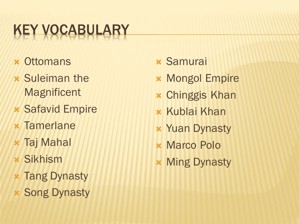 Key Vocabulary Ottomans Suleiman the Magnificent Safavid Empire