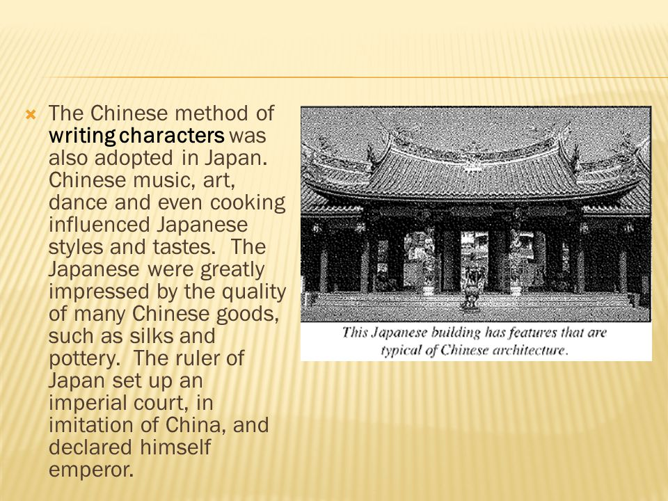 The Chinese method of writing characters was also adopted in Japan