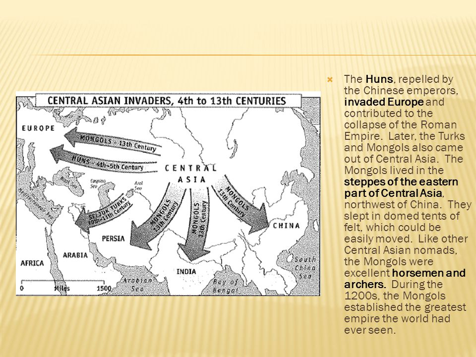 The Huns, repelled by the Chinese emperors, invaded Europe and contributed to the collapse of the Roman Empire.