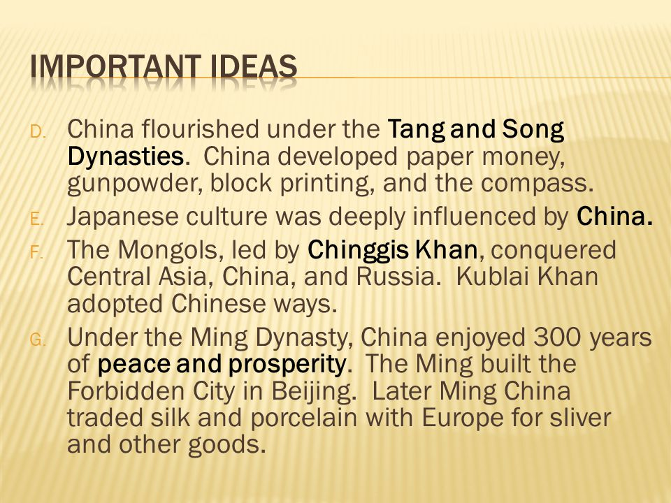 Important Ideas China flourished under the Tang and Song Dynasties. China developed paper money, gunpowder, block printing, and the compass.