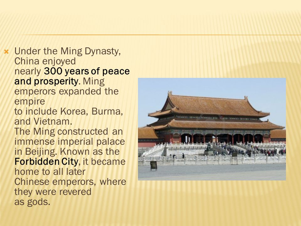 Under the Ming Dynasty, China enjoyed nearly 300 years of peace and prosperity.
