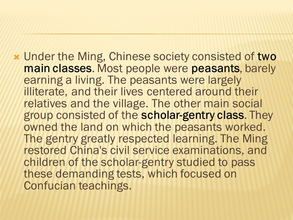 Under the Ming, Chinese society consisted of two main classes