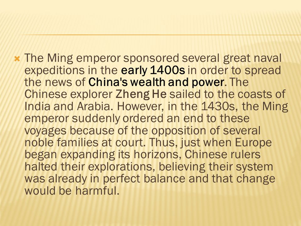 The Ming emperor sponsored several great naval expeditions in the early 1400s in order to spread the news of China s wealth and power.