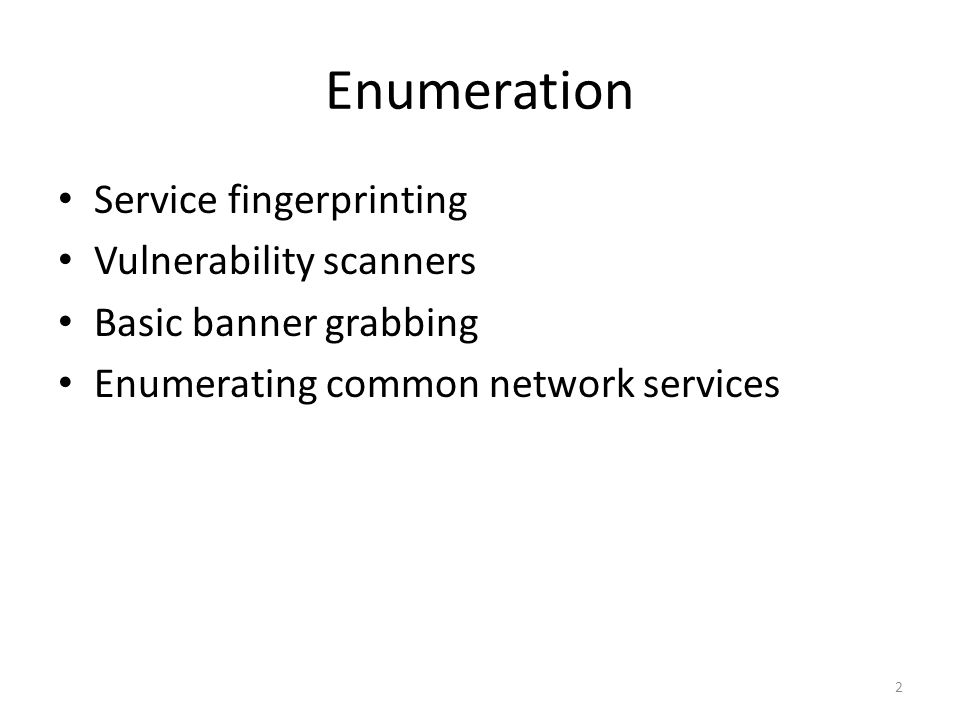 Enumeration Service fingerprinting Vulnerability scanners