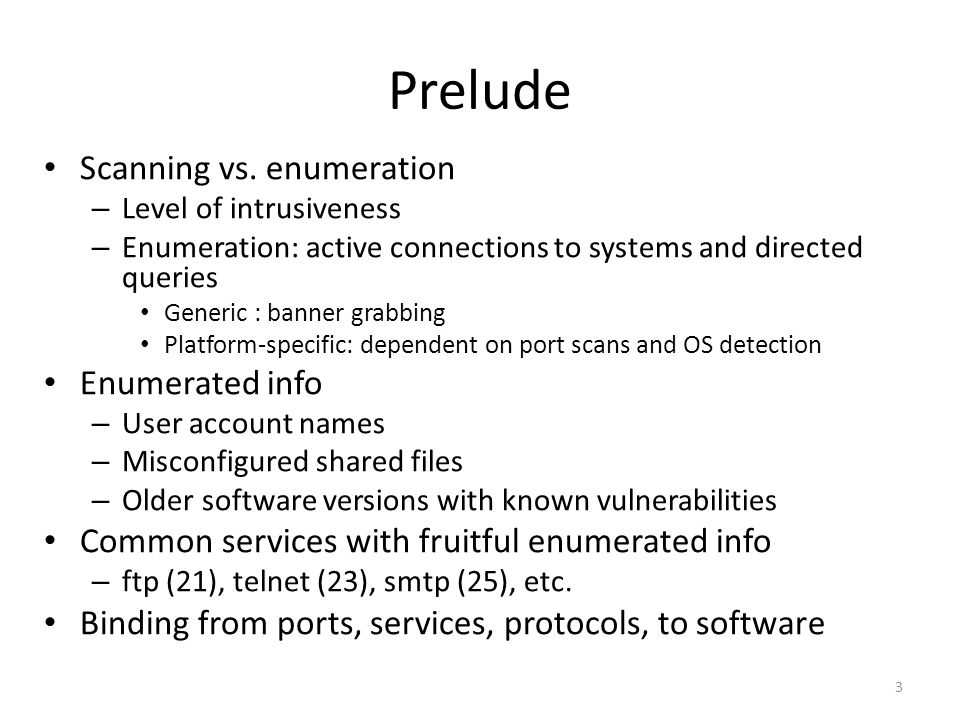 Prelude Scanning vs. enumeration Enumerated info