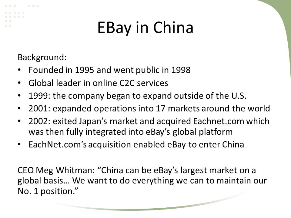 EBay in China Background: Founded in 1995 and went public in 1998