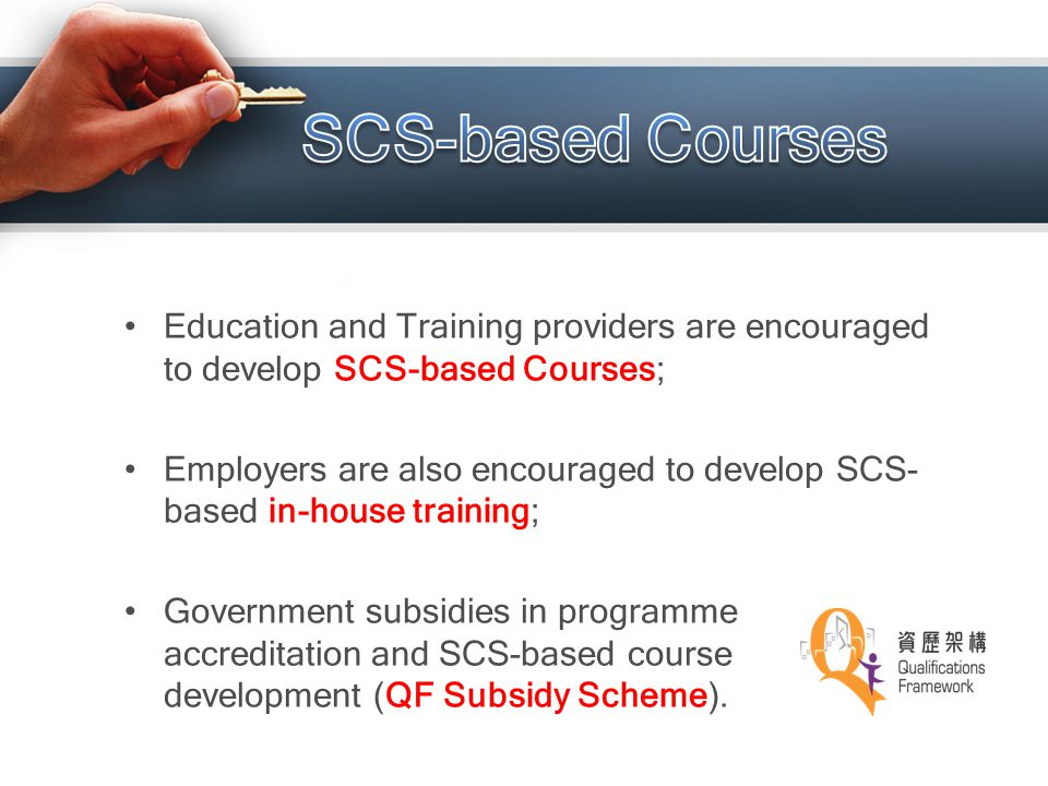 SCS-based Courses Education and Training providers are encouraged to develop SCS-based Courses;
