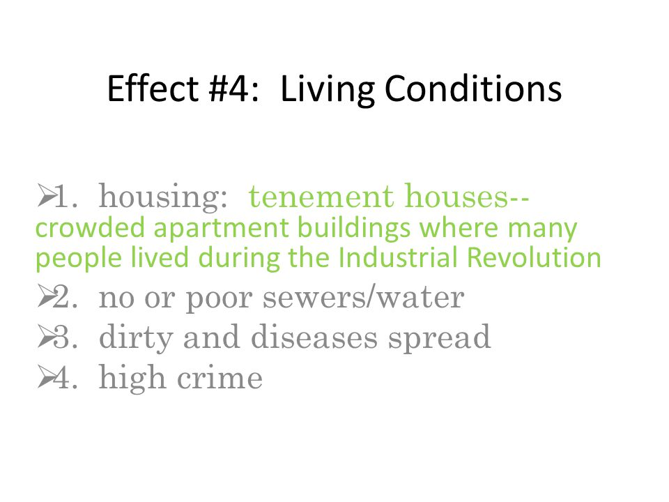 Effect #4: Living Conditions