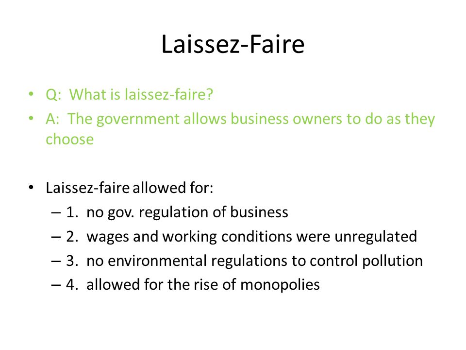 Laissez-Faire Q: What is laissez-faire