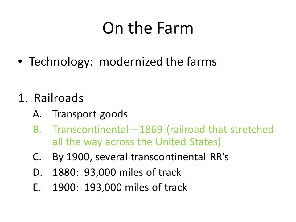 On the Farm Technology: modernized the farms 1. Railroads