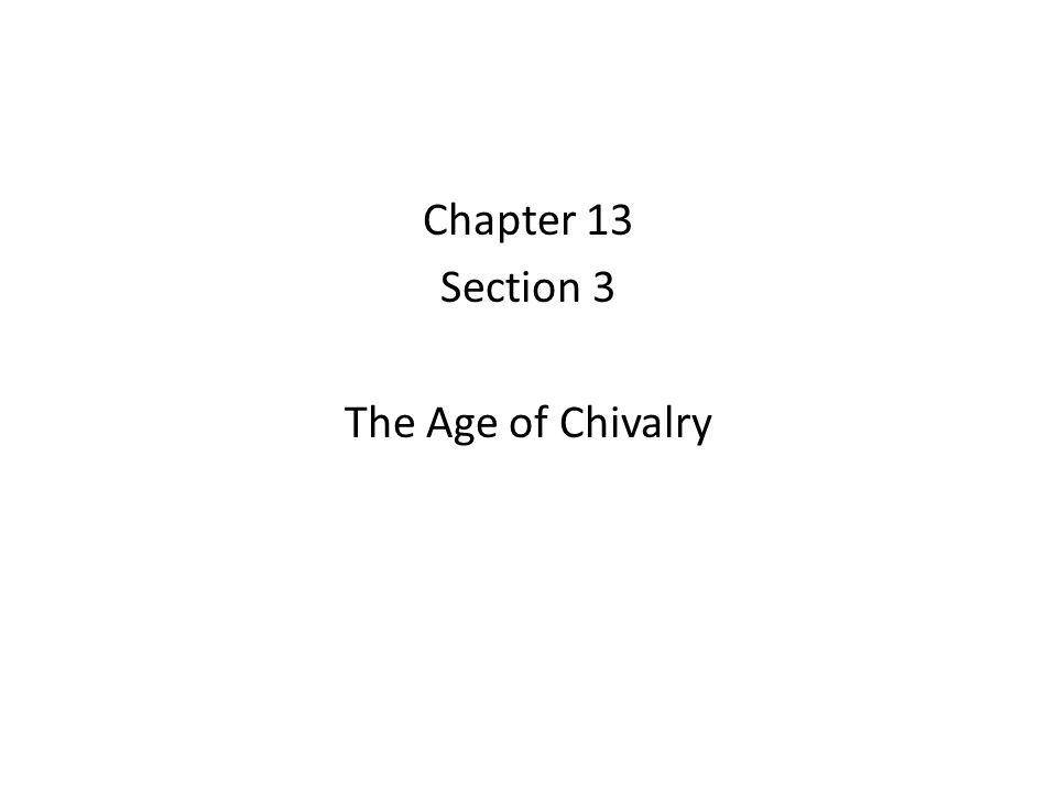 Chapter 13 Section 3 The Age of Chivalry
