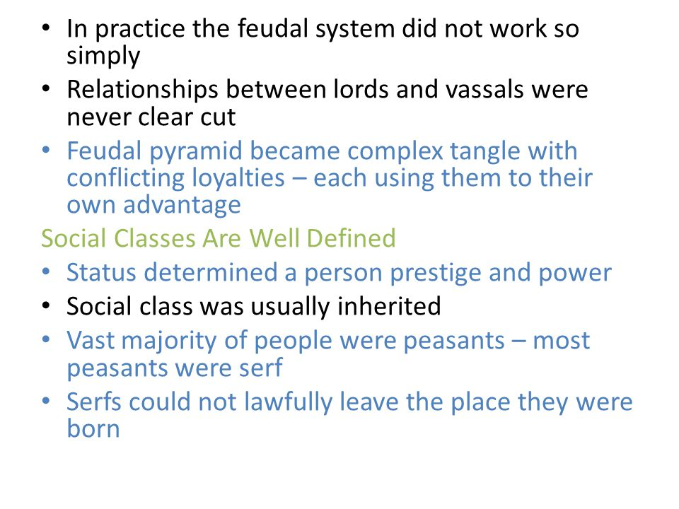 In practice the feudal system did not work so simply
