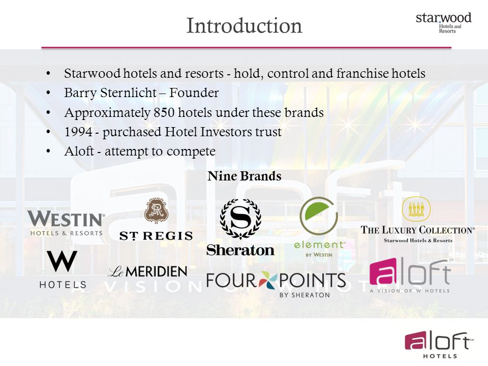 Introduction Starwood hotels and resorts - hold, control and franchise hotels. Barry Sternlicht – Founder.