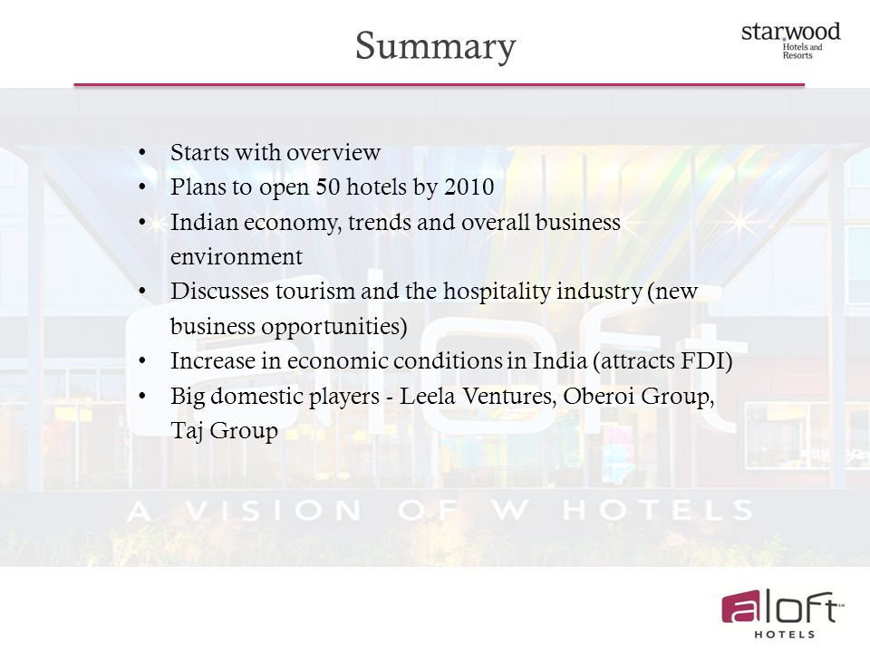 Summary Starts with overview Plans to open 50 hotels by 2010