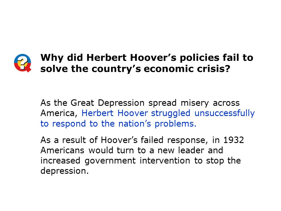Why did Herbert Hoover's policies fail to solve the country's economic crisis