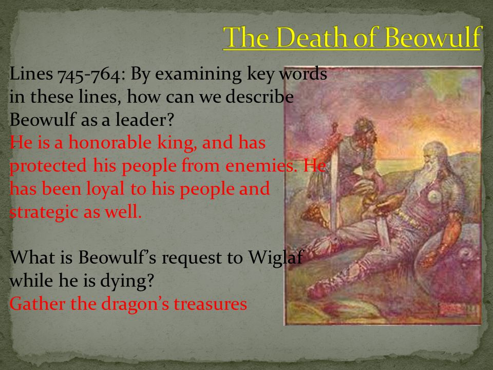 The Death of Beowulf Lines 745-764: By examining key words in these lines, how can we describe Beowulf as a leader